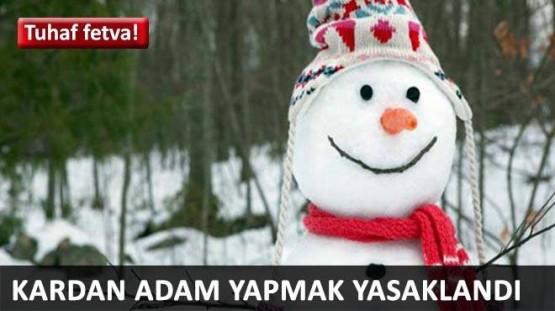 O ülkede Kardan adam günah!