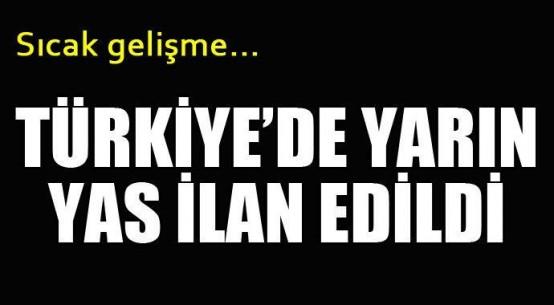 Türkiye'de yarın yas ilan edildi