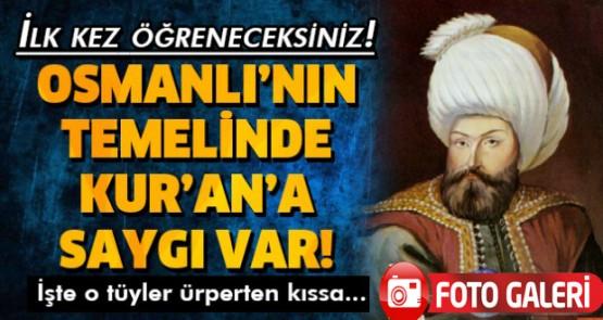 Osmanlı nasıl bu kadar hüküm sürdü? İşte o ibretlik Kur'an'a saygı kıssası...
