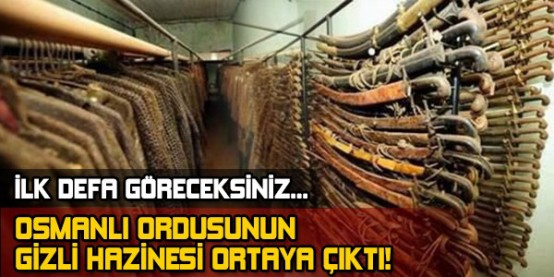 Osmanlı ordusunun gizli hazinesi ortaya çıktı!