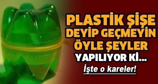 Plastik şişe deyip geçmeyin öyle şeyler yapılıyor ki...