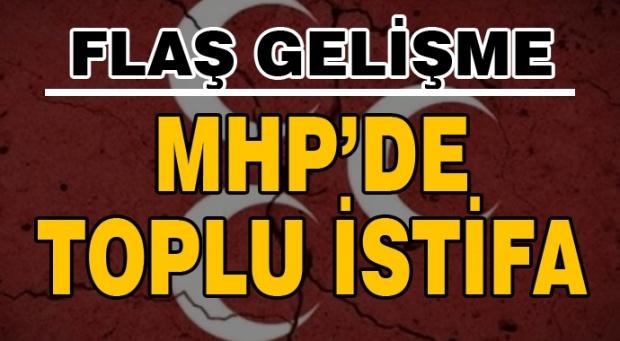 SON DAKİKA! MHP'DE TOPLU İSTİFA