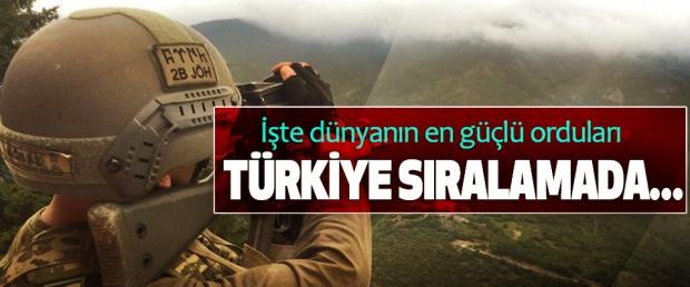 İşte dünyanın en güçlü orduları, Türkiye sıralamada...