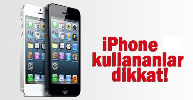 IPHONE KULLANICILARI DİKKAT!