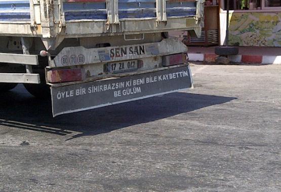 Kamyon arkası yazılar... İnegöl'den katkı var : )))