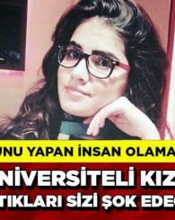 Kayıp üniversiteli genç kız ölü bulundu