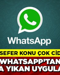 WhatsApp'tan yuva yıkan uygulama!
