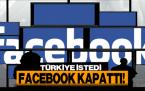 Türkiye İstedi, Facebook Kapattı