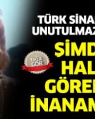 Türk sinemasının unutulmaz ismiydi... Şimdiki halini görenler inanamıyor!