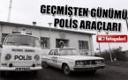 Geçmişten günümüzü polis arabaları