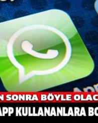 WhatsApp kullananlara bomba haber!