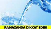 ORUÇLUYKEN SUSUZLUK ÇEKMEMEK İÇİN 5 ÖNERİ...