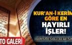 Kur'an-ı Kerim'e göre en hayırlı işler!