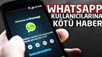 WhatsApp kullanıcılarına çok kötü haber!