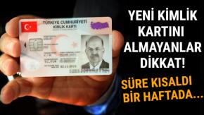 Yeni kimlik kartını almayanlar dikkat!