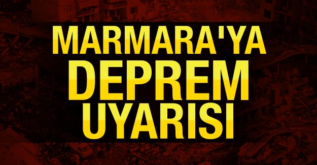 Marmaraya Deprem uyarısı!
