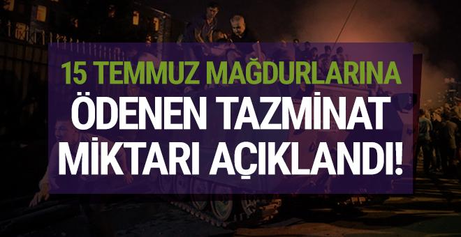 15 Temmuz mağdurlarına ödenen tazminat miktarı açıklandı!