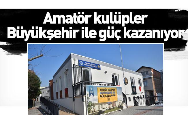 Amatör kulüpler Büyükşehir ile güç kazanıyor