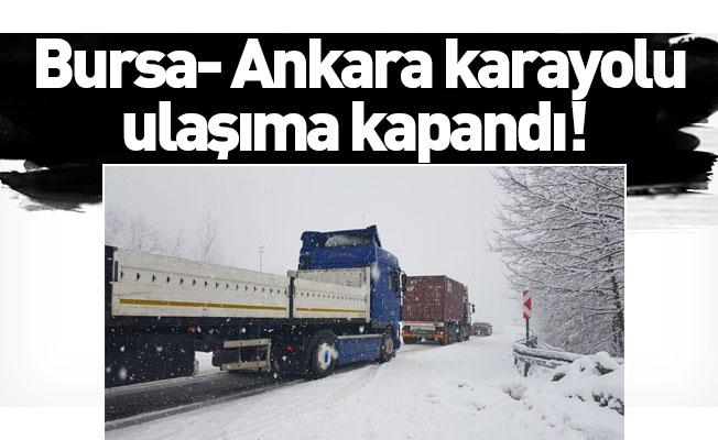 Bursa- Ankara karayolu ulaşıma kapandı
