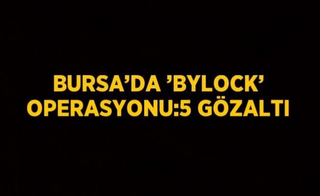 Bursa'da 'Bylock' operasyonu: 5 gözaltı