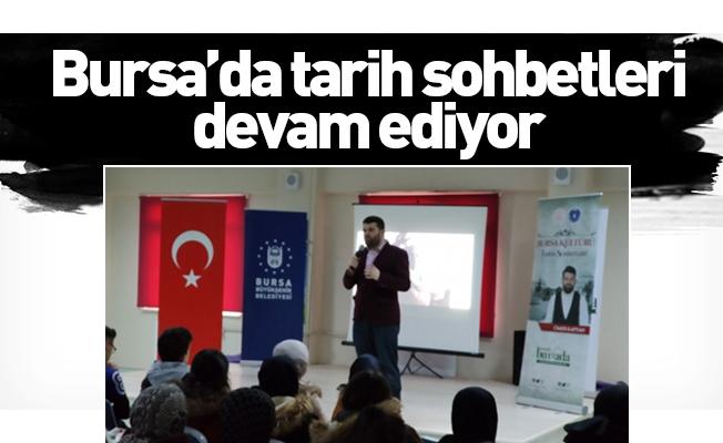 Bursa'da tarih sohbetleri devam ediyor
