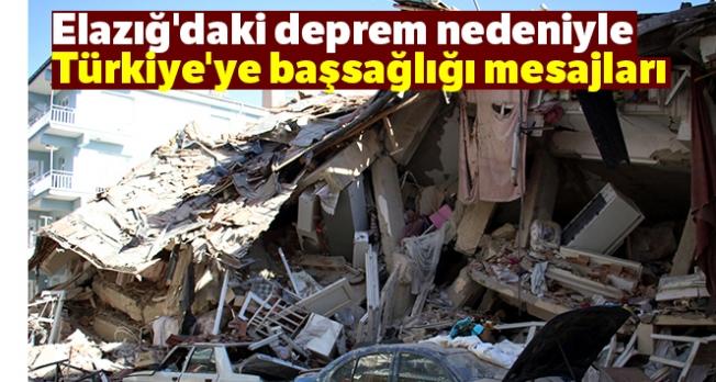 Elazığ'daki deprem nedeniyle Türkiye'ye başsağlığı mesajları