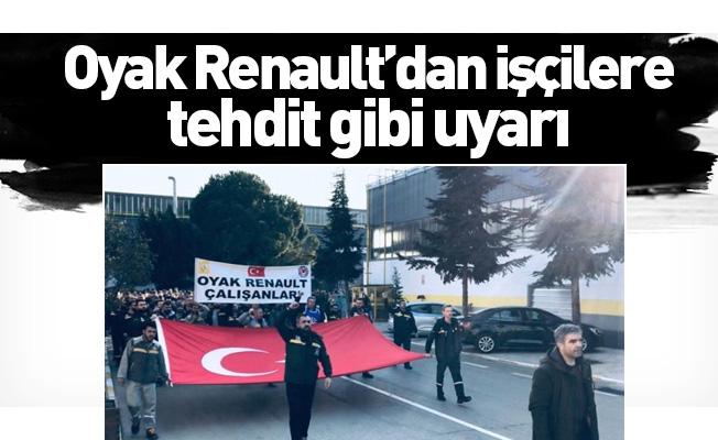 Oyak Renault'dan işçilere tehdit gibi uyarı