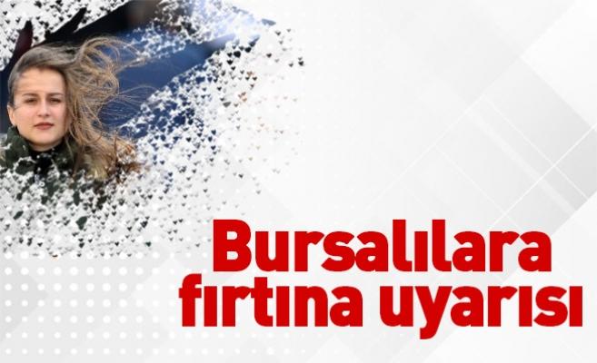 Bursalılara fırtına uyarısı