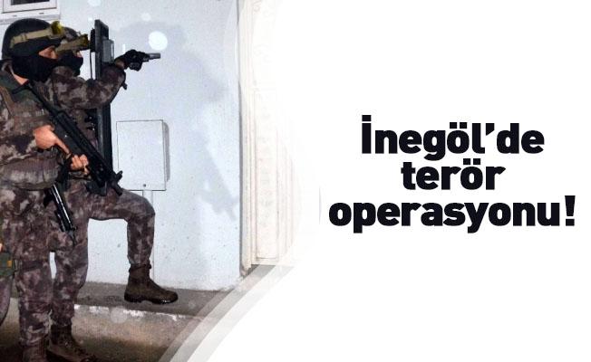İnegöl'de terör operasyonu!