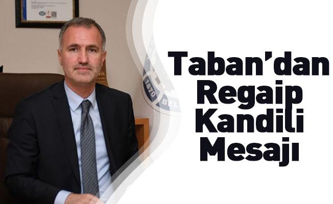 Taban'dan Regaip Kandili Mesajı