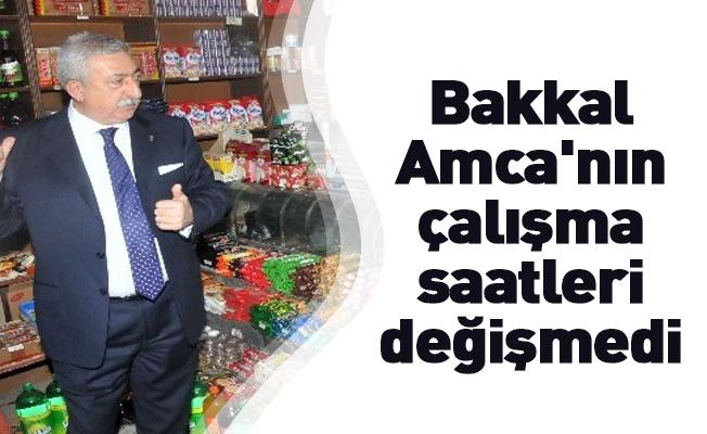 Bakkal Amca'nın çalışma saatleri değişmedi