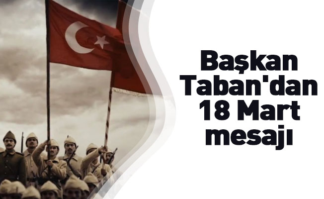 Başkan Taban'dan 18 Mart mesajı