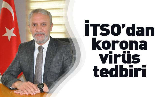 İTSO'dan korona virüs tedbiri