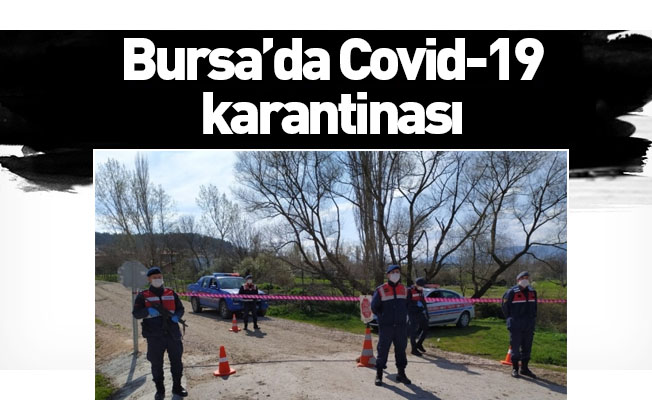 Bursa'da Covid-19 karantinası
