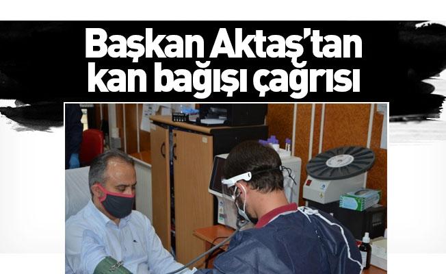 Bursa Büyükşehir Belediye Başkanı Aktaş'tan kan bağışı çağrısı