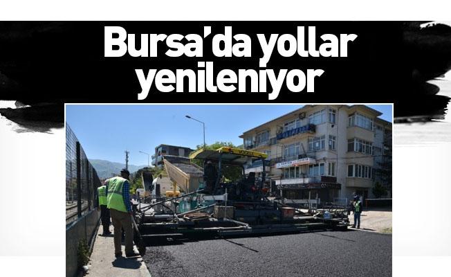 Bursa'da yollar yenileniyor