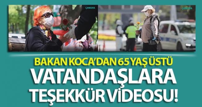 Sağlık Bakanı Koca'dan 65 yaş üstü vatandaşlara teşekkür videosu