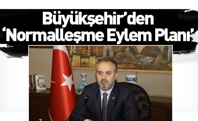 Bursa Büyükşehir Belediyesinden 'Normalleşme Eylem Planı'