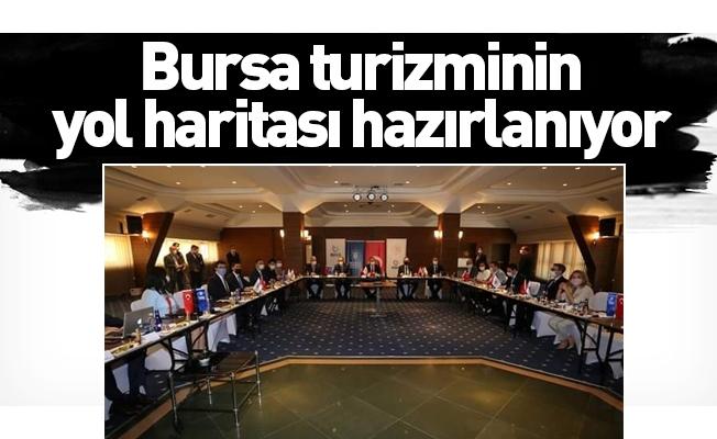 Bursa turizminin yol haritası hazırlanıyor