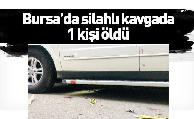 Bursa'da silahlı kavgada 1 kişi öldü