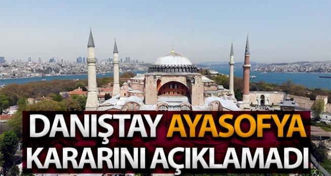 Ayasofya'nın tekrardan ibadete açılmasına ilişkin Danıştay kararını açıklamadı