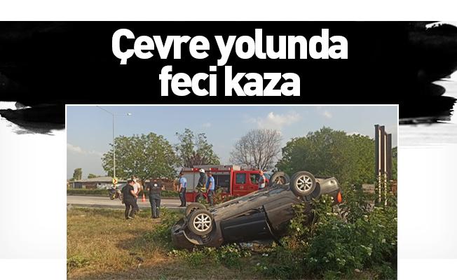 Çevre yolunda feci kaza