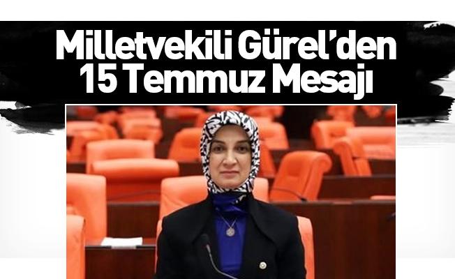 Milletvekili Gürel'den 15 Temmuz Mesajı