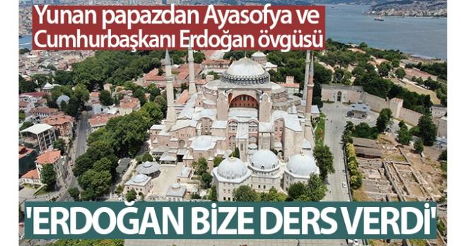 Yunan papazdan Ayasofya ve Cumhurbaşkanı Erdoğan övgüsü: 'Erdoğan bize ders verdi'
