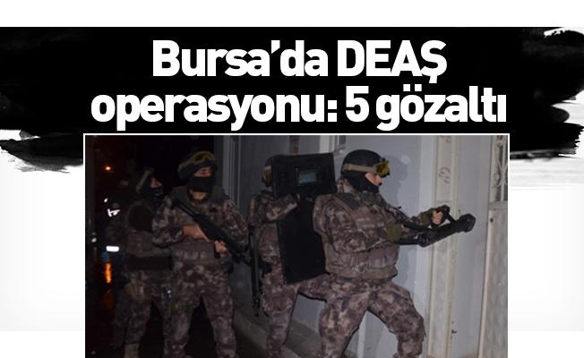 Bursa'da DEAŞ operasyonu: 5 gözaltı