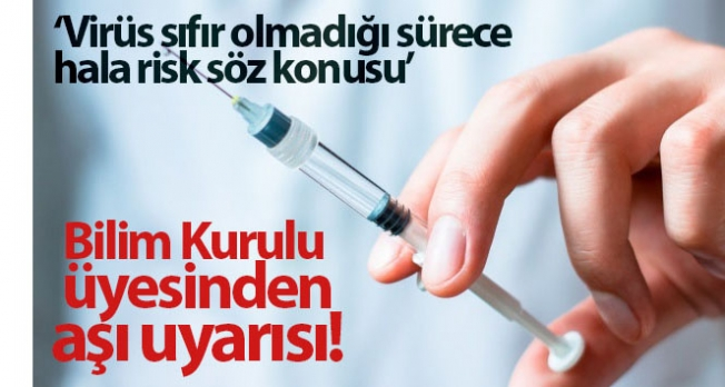Bilim Kurulu üyesinden aşı uyarısı