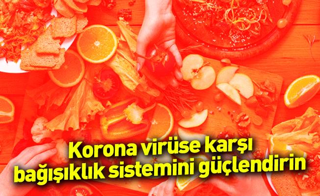 Korona virüse karşı bağışıklık sistemini güçlendirin