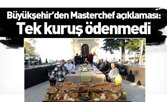 Büyükşehir'den Masterchef açıklaması: Tek kuruş ödenmedi