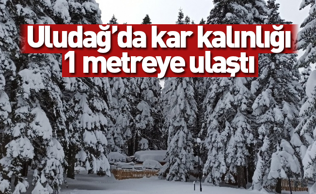 Uludağ'da kar kalınlığı 1 metreye ulaştı