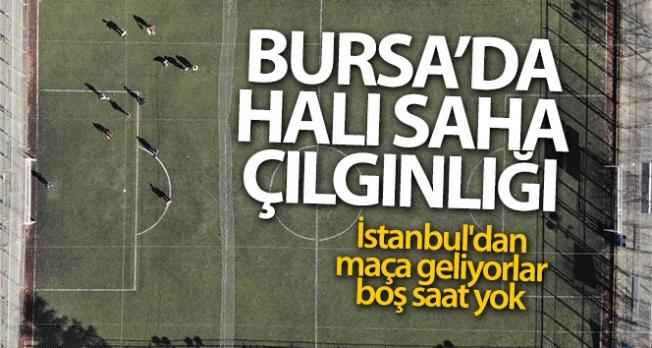 Bursa'da halı saha çılgınlığı